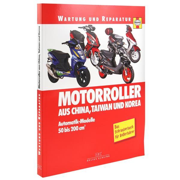 Handbuch Motorroller aus China- Taiwan und Korea 50-200 ccm Wartung und Reparatur  -