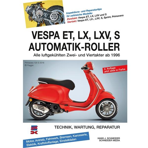 Handbuch -VESPA ET- LX- LXV- S Automatik-Roller- Technik- Wartung- Reparatur - Alle luftgekühlten Zwei- und Viertakter ab 1996  -