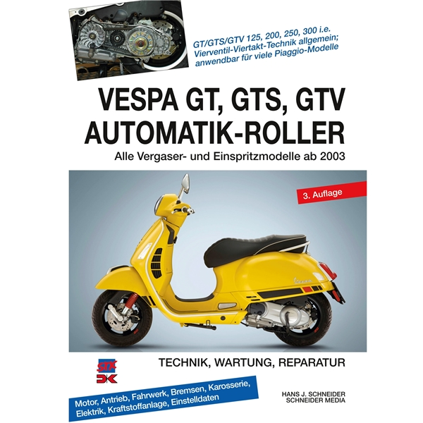 Handbuch -Vespa GT- GTS- GTV - Automatik-Roller- Technik- Wartung- Reparatur- alle 4-takter 125ccm-300ccm ab 2003  -